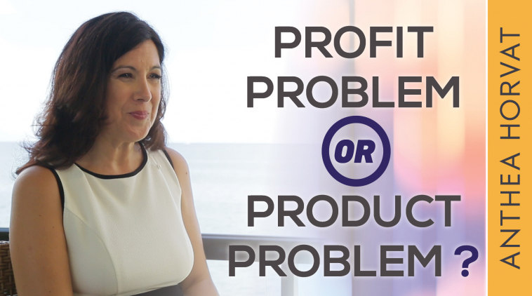 Your Profit Problem May Be a Product Problem