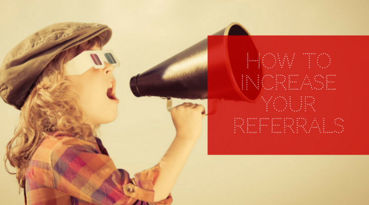 How to Increase Your Referrals