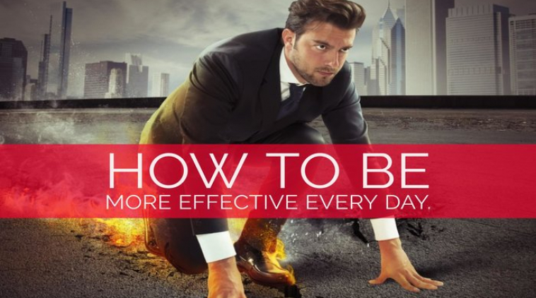 How to Be More Effective Every Day