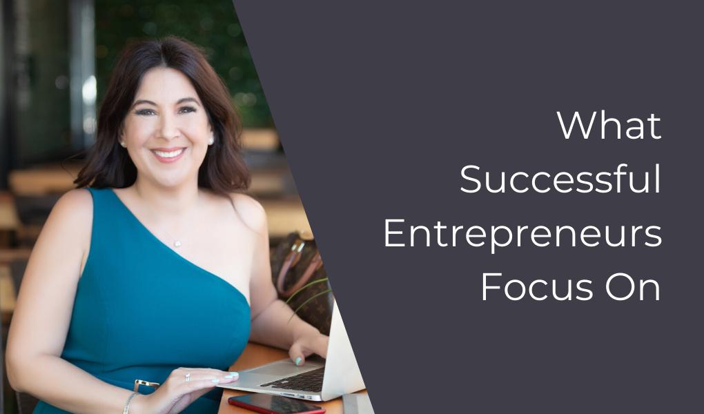 What Successful Entrepreneurs Focus On