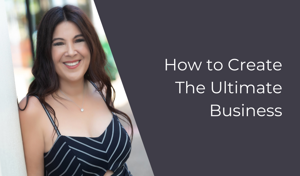 How to Create The Ultimate Business