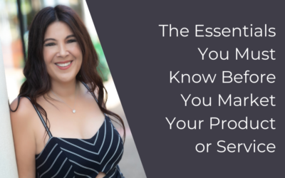 The Essentials You Must Know Before You Market Your Product or Service