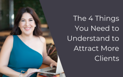 The 4 Things You Need to Understand to Attract More Clients