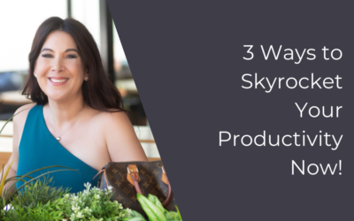 3 Ways to Skyrocket Your Productivity Now!
