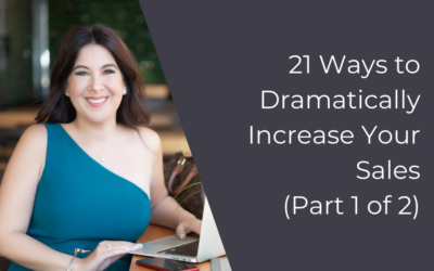 21 Ways to Dramatically Increase Your Sales (Part 1 of 2)