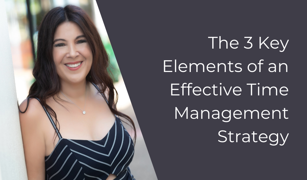 The 3 Key Elements of an Effective Time Management Strategy