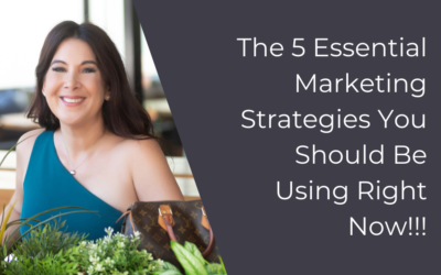 The 5 Essential Marketing Strategies You Should Be Using Right Now!!!